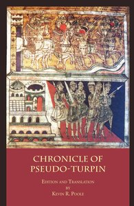 The Chronicle of Pseudo-Turpin: Book IV of the Liber Sancti Jaco