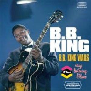 B.B.King Wails+Easy Listening Blues
