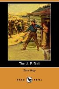 The U. P. Trail (Dodo Press)