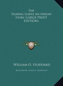 The Talking Leaves An Indian Story (LARGE PRINT EDITION)