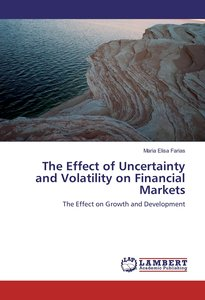 The Effect of Uncertainty and Volatility on Financial Markets