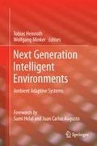 Next Generation Intelligent Environments