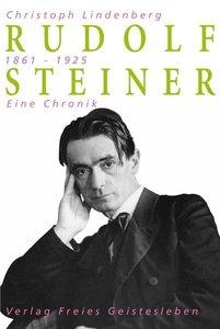 Rudolf Steiner - Eine Chronik
