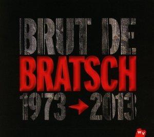 Brut De Bratsch 1973-2013