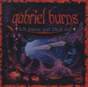 Gabriel Burns 45. Ich passe auf Dich auf