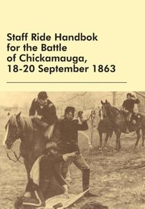 Staff Ride Handbok for the Battle of Chickamauga, 18-20 Septembe