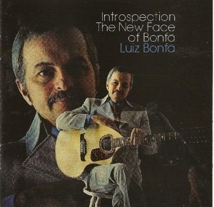 Introspection/The New Face Of Bonfa