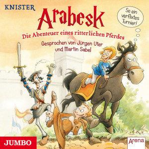 Arabesk.Die Abenteuer Eines Ritterlichen Pferdes
