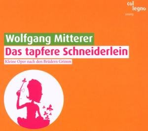 Mitterer, W: Ttapfere Schneiderlein/CD