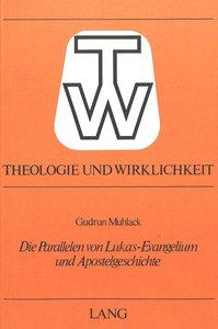 Die Parallelen von Lukas-Evangelium und Apostelgeschichte