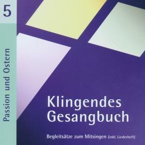 Klingendes Gesangbuch 5. Passion und Ostern
