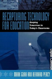 Recapturing Technology for Education