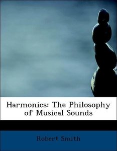 Harmonics: The Philosophy of Musical Sounds