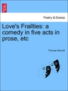 Love's Frailties: a comedy in five acts in prose, etc