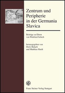 Zentrum und Peripherie in der Germania Slavica