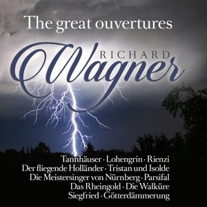 Richard Wagner: The Great Overtures