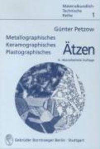 Metallographisches, keramographisches und plastographisches Ätze