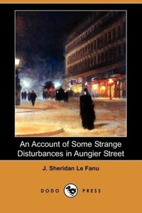An Account of Some Strange Disturbances in Aungier Street (Dodo