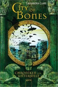 Chroniken der Unterwelt 01. City of Bones