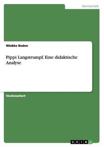 Pippi Langstrumpf. Eine didaktische Analyse