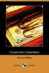 Constructive Imperialism (Dodo Press)