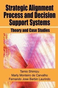 Strategic Alignment Process and Decision Support Systems: Theory