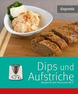 dagomix. Dips und Aufstriche Rezepte für den Thermomix TM 31