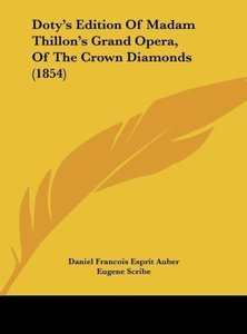 Doty's Edition Of Madam Thillon's Grand Opera, Of The Crown Diam
