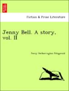Jenny Bell. A story, vol. II