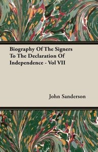 Biography of the Signers to the Declaration of Independence - Vo
