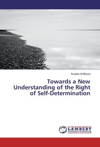 Towards a New Understanding of the Right of Self-Determination