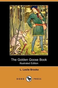 The Golden Goose Book (Illustrated Edition) (Dodo Press)