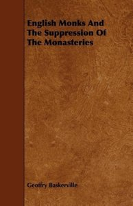 English Monks And The Suppression Of The Monasteries