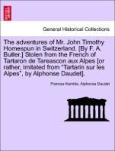 The adventures of Mr. John Timothy Homespun in Switzerland. [By