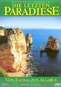 Die letzten Paradiese - Von Fatima zur Algarve - Portugal