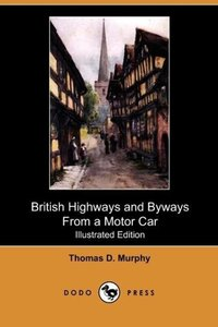British Highways and Byways from a Motor Car (Illustrated Editio