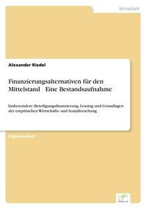 Finanzierungsalternativen für den Mittelstand ¿ Eine Bestandsauf