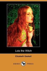 Lois the Witch (Dodo Press)