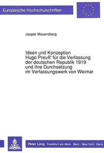 Ideen und Konzeption Hugo Preuß\' für die Verfassung der deutsch