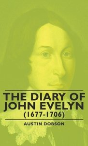 The Diary of John Evelyn (1677-1706)