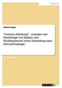 """""""Vorsicht, Fälschung!"""" - Ausmaße und Psychologie von Marken- un"""