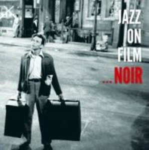 Jazz On Film-Film Noir