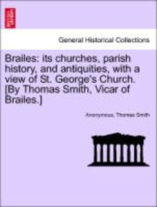 Brailes: its churches, parish history, and antiquities, with a v