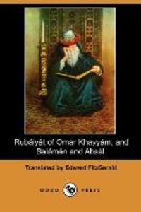Rubaiyat of Omar Khayyam, and Salaman and Absal (Dodo Press)