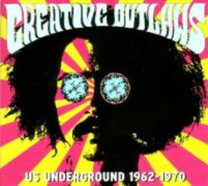 Creative Outlaws-US Underground 1962-1970