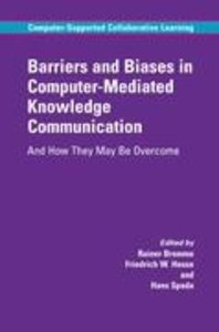 Barriers and Biases in Computer-Mediated Knowledge Communication