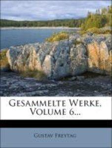 Gesammelte Werke, Volume 6...