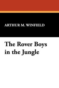 The Rover Boys in the Jungle