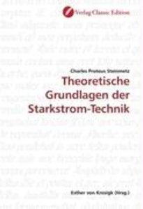 Theoretische Grundlagen der Starkstrom-Technik