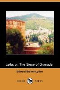 Leila; Or, the Siege of Granada (Dodo Press)